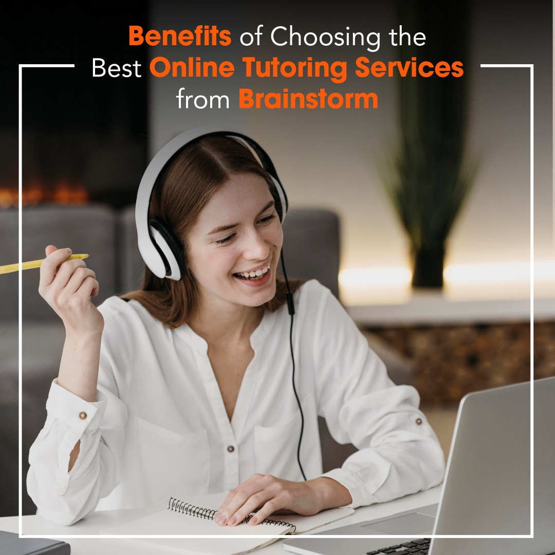 Benefits of Choosing the Best Online Tutoring Services from Brainstorm