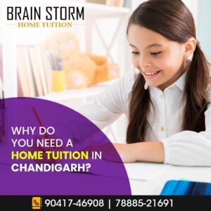 Why Do You Need A Home Tuition In Chandigarh?