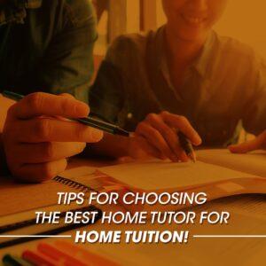 Tips for choosing the best Home tutor in zirakpur for home tuition